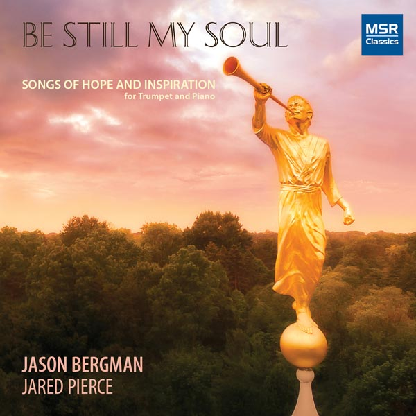Be Still My Soul: Songs Of hope And Inspiration For Trumpet And Piano